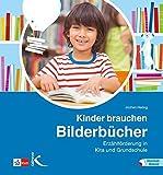 Kinder brauchen Bilderbücher: Erzählförderung in Kita und Grundschule by Jochen Hering (2016-02-29)