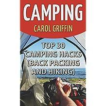 Camping: Top 30 Camping Hacks (Back Packing and Hiking) (English Edition)