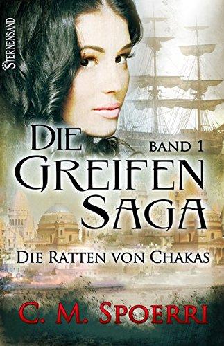 Die Greifen-Saga: Die Ratten von Chakas (Band 1)