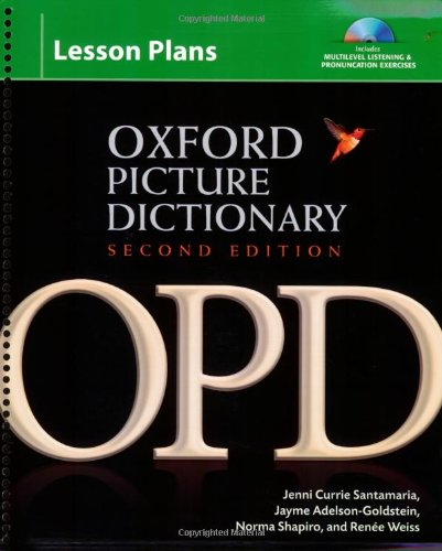 Oxford Picture Dictionary Second Edition: Lesson Plans: Instructor planning resource (Book, CDs, CD-ROM) for multilevel listening and pronunciation exercises. (Oxford Picture Dictionary 2e)