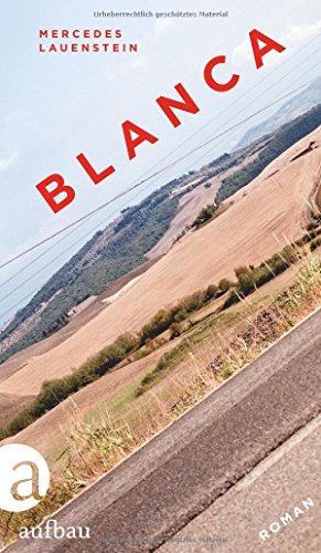 Buchseite und Rezensionen zu 'Blanca: Roman' von Mercedes Lauenstein