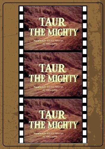 Taur The Mighty by Sinister Cinema -