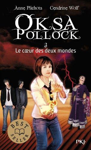 3. Oksa Pollock : Le coeur des deux mondes (3) par Anne PLICHOTA