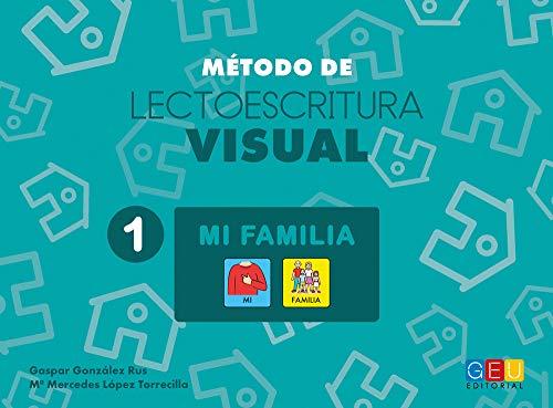 Método de Lectoescritura visual 1 - Mi familia por Gaspar González Rus