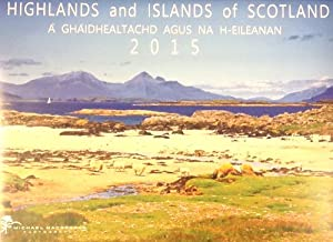 Highlands and Islands of Scotland Calendar 2015 Michael MacGregor dispatched free same day