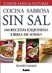 Cocina sabrosa sin sal. 100 recetas e...