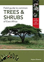 Field Guide to Common Trees & Shrubs of East Africa by Najma Dharani (2011-08-01)