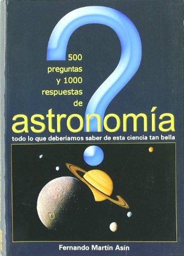 500 Preguntas 1000 Respuestas De Astronomia por Fernando Martin Asin