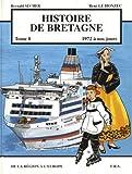 Histoire de Bretagne T8 1972 a Nos Jours