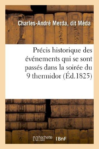 Précis historique des événements qui se sont passés dans la soirée du 9 thermidor:, adressé au ministre de la Guerre par Charles-André Méda