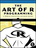 [(The Art of R Programming: A Tour of Statistical Software Design)] [By (author) Norman Matloff] published on (December, 2011)