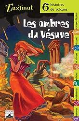Les ombres du Vésuve : Six histoires de volcans