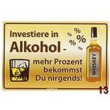 Blechschilder mit lustigen Sprüchen - 24 Stück zur Auswahl - Grösse jeweils ca. 19 x 12 cm (13 - Investiere in Alkohol)