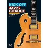 Kick Off: Jazz Gitarre. Ideal für Ein- und Umsteiger. DVD