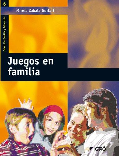 Juegos En Familia (Familia Y Educacion/ Family and Education)