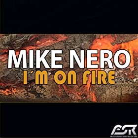 Mike Nero-I'm On Fire