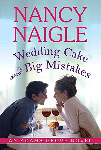 [(Wedding Cake and Big Mistakes)] [By (author) Nancy Naigle] published on (July, 2013)