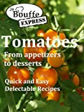 JeBouffe-Express Tomatoes from appetizer to dessert