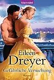 'Gefährliche Versuchung: Roman' von Eileen Dreyer