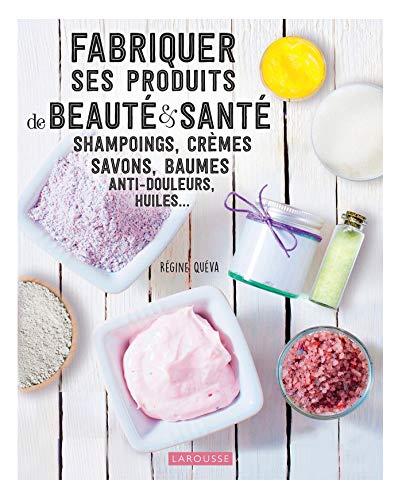 Fabriquer ses produits de beauté...