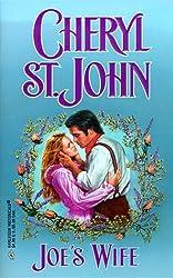 Joe's Wife by Cheryl St. John (1999-02-01)