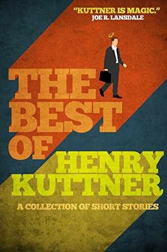 The Best of Henry Kuttner (English Edition)