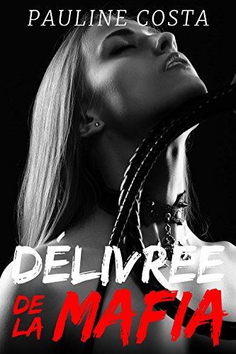 Dlivre de la MAFIA: (Erotique, Thriller, Soumission, Suspense HOT)
