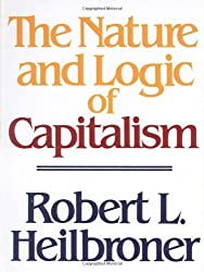 The Nature and Logic of Capitalism by Robert L. Heilbroner (1986-09-17)