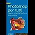 Photoshop per tutti: imparare le basi del fotoritocco (Pocket color)
