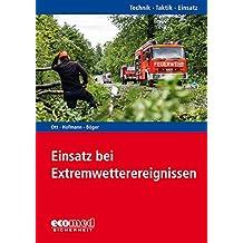 Einsatz bei Extremwetterereignissen: Reihe: Technik - Taktik - Einsatz