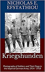 Kriegshunden: Photographs of Soldiers and Their Dogs in the Imperial German Army, 1914 - 1918