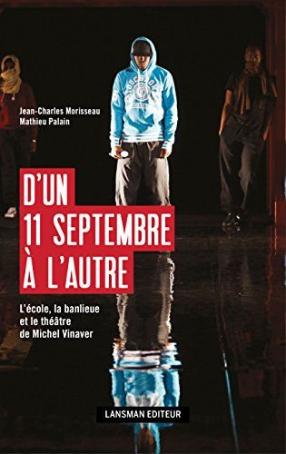 D'un 11 septembre à l'autre: L'école, la banlieue et le théâtre de Michel Vinaver par Jean-Charles Morisseau