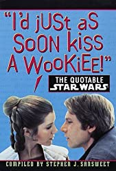 The Quotable Star Wars by Stephen J. Sansweet (1996-10-22)