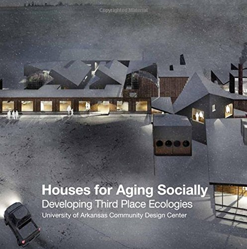 Houses for Aging Socially: Developing Third Place Ecologies par Uacdc