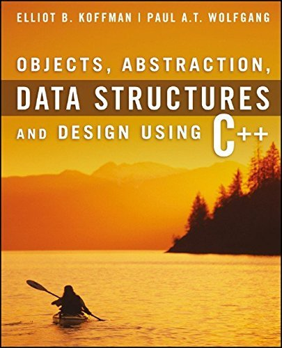 Objects, Abstraction, Data Structures and Design: Using C++ by Elliot B. Koffman (2005-10-20)