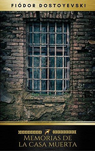 Memorias de la casa muerta por Fiódor Dostoyevski