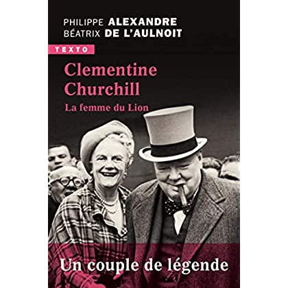 Clementine Churchill. La femme du lion (BIOGRAPHIES)
