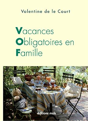 Vacances obligatoires en famille: Un roman familial piquant et savoureux