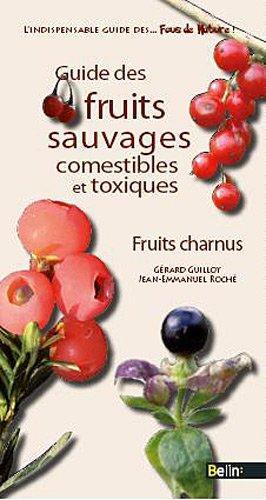Guide des fruits sauvages - fruits charnus par Gérard Guillot
