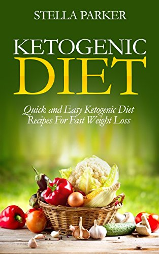 Ketogenic diet quick and easy ketogenic diet recipes for fast ketogenic diet quick and easy ketogenic diet recipes for fast weight loss ketogenic cookbook forumfinder Images