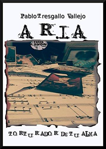 A.R.I.A.: Torturador de tu Alma