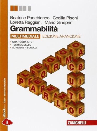 Grammabilit. Ediz. arancione. Per le Scuole superiori. Con espansione online