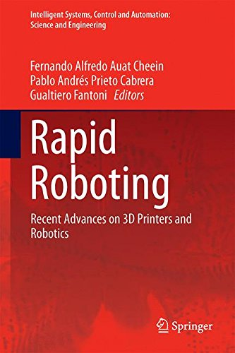 Rapid Roboting: Recent Advances on 3D Printers and Robotics (Intelligent Systems, Control and Automation: Science and Engineering, Band 82)