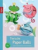Tierische Paper Balls: Süße Tierfiguren aus Papierstreifen (kreativ.kompakt.)