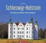 Schleswig-Holstein - Die schönsten Schlösser und Herrenhäuser (Farbbildband) - Deert Lafrenz