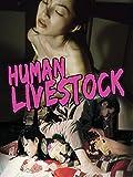 Human Livestock...