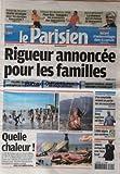 PARISIEN (LE) [No 20474] du 09/07/2010 - RIGUEUR ANNONCEE POUR LES FAMILLES -AFFAIRE BETTENCOURT / L'EX-COMPTABLE REVIENT EN PARTIE SUR SES ACCUSATIONS -DANY LEPRINCE EST LIBRE -COLLECTION MICHELIN / 5000 OBJETS AUX EN ENCHERES -CINEMA / JOHNNY HALLYDAY VA TOURNER AVEC TONY SCOTT -TOUR DE FRANCE / QUELLE STRATEGIE POUR LES EQUIPES FRANCAISES -FINALE DU MONDIAL 2010 / PAYS-BAS ET ESPAGNE -BUZZ INTERNET / LA CHANSON QUI SE MOQUE DE DOMENECH...
