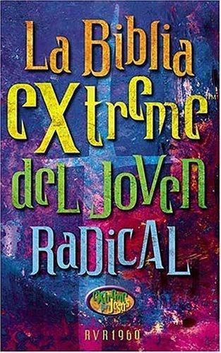 La Bibla Extreme Del Joven Radical by RVR 1960- Reina Valera 1960 (2002-03-15)