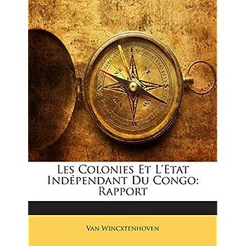 Les Colonies Et L'Etat Independant Du Congo: Rapport
