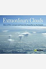 Extraordinary Clouds: Skies of the Unexpected from the Beautiful to the Bizarre Paperback